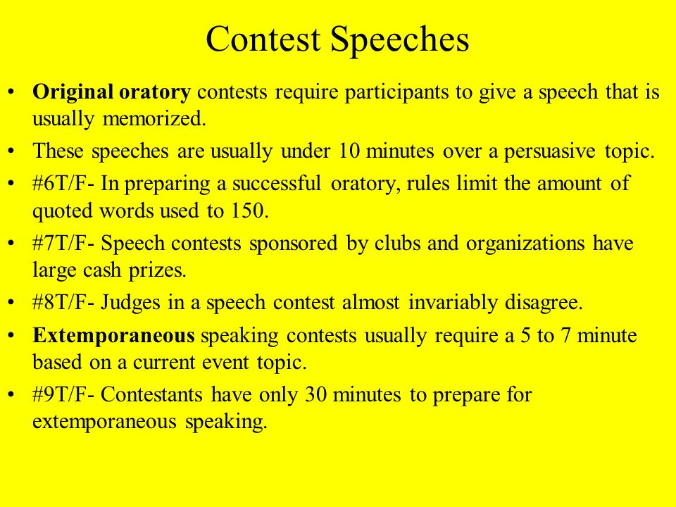 Contest Speeches Original oratory contests require participants to give a speech that is usually memorized.