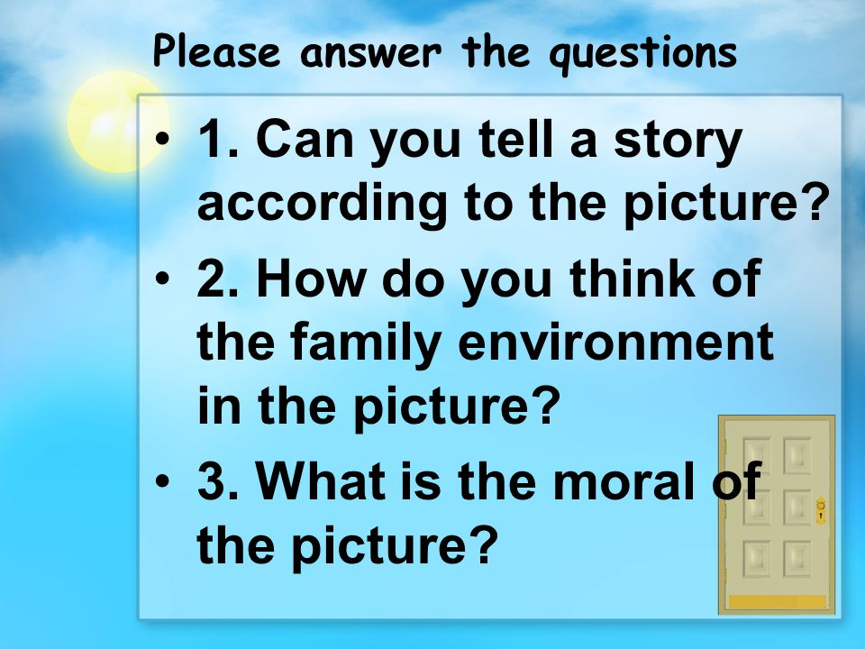 Please answer the questions