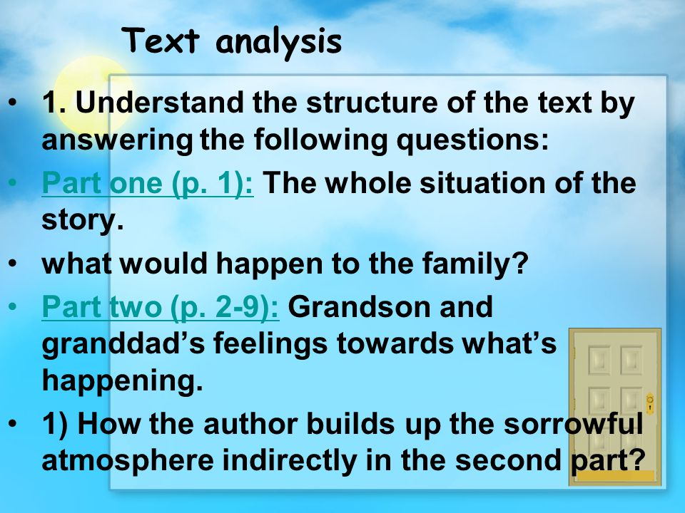 Text analysis 1. Understand the structure of the text by answering the following questions: Part one (p. 1): The whole situation of the story.