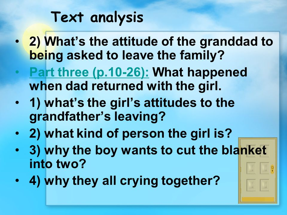 Text analysis 2) What's the attitude of the granddad to being asked to leave the family