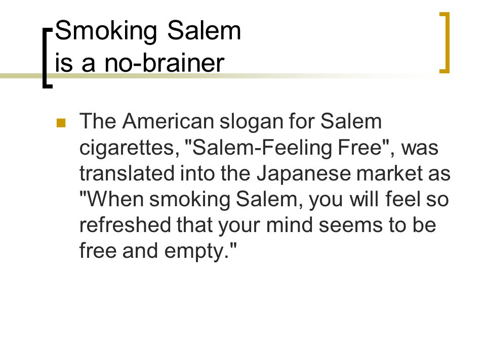 Smoking Salem is a no-brainer