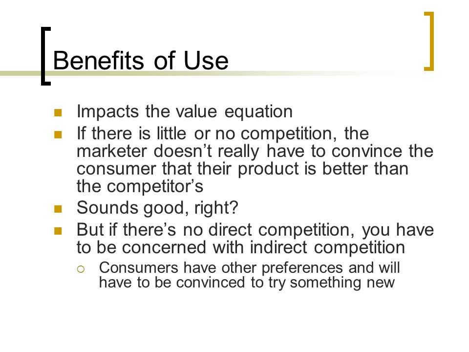 Benefits of Use Impacts the value equation