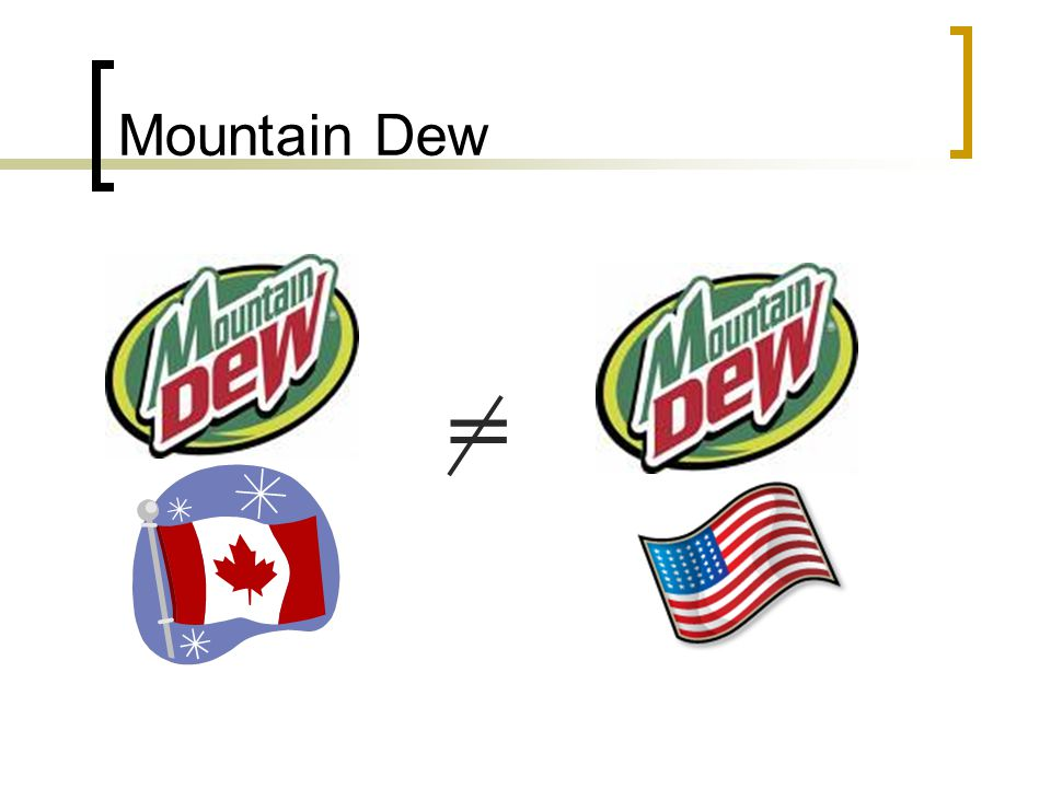 Mountain Dew =