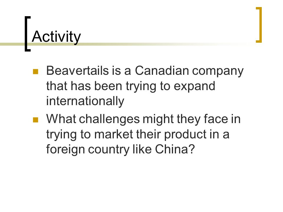 Activity Beavertails is a Canadian company that has been trying to expand internationally.