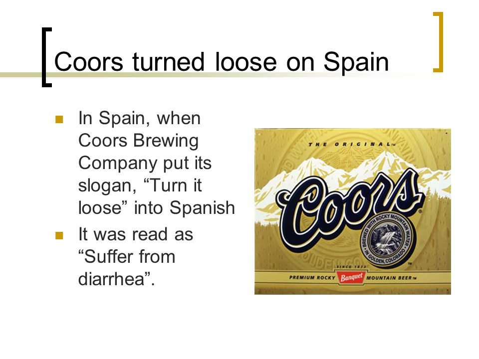 Coors turned loose on Spain