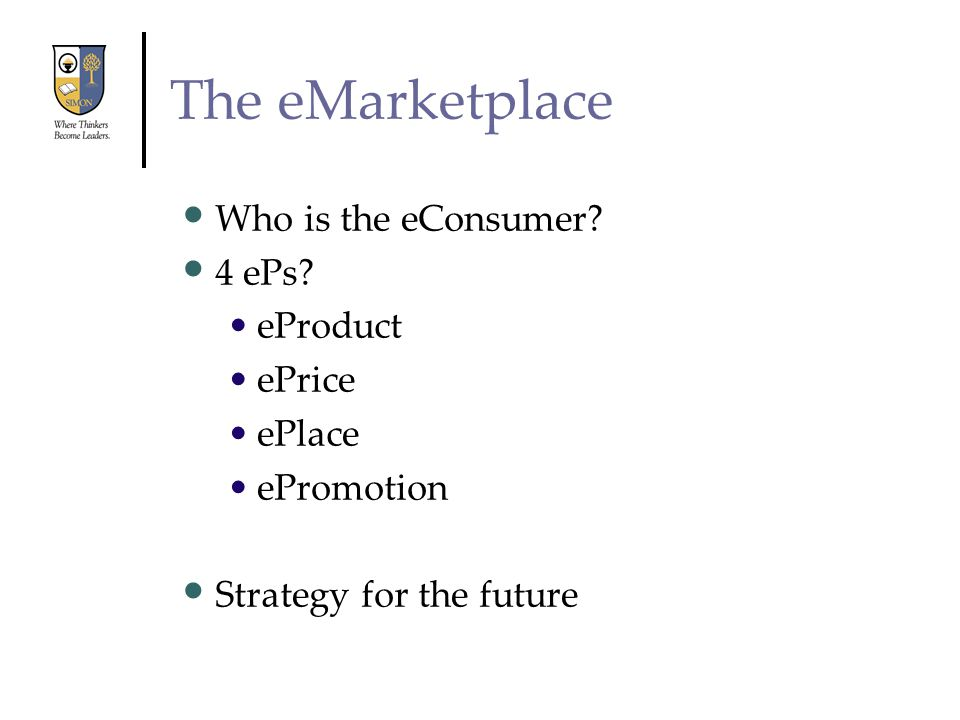 The eMarketplace Who is the eConsumer 4 ePs eProduct ePrice ePlace