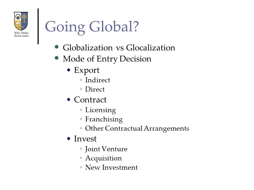 Going Global Globalization vs Glocalization Mode of Entry Decision