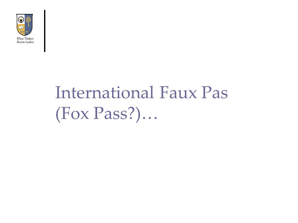 International Faux Pas (Fox Pass )…