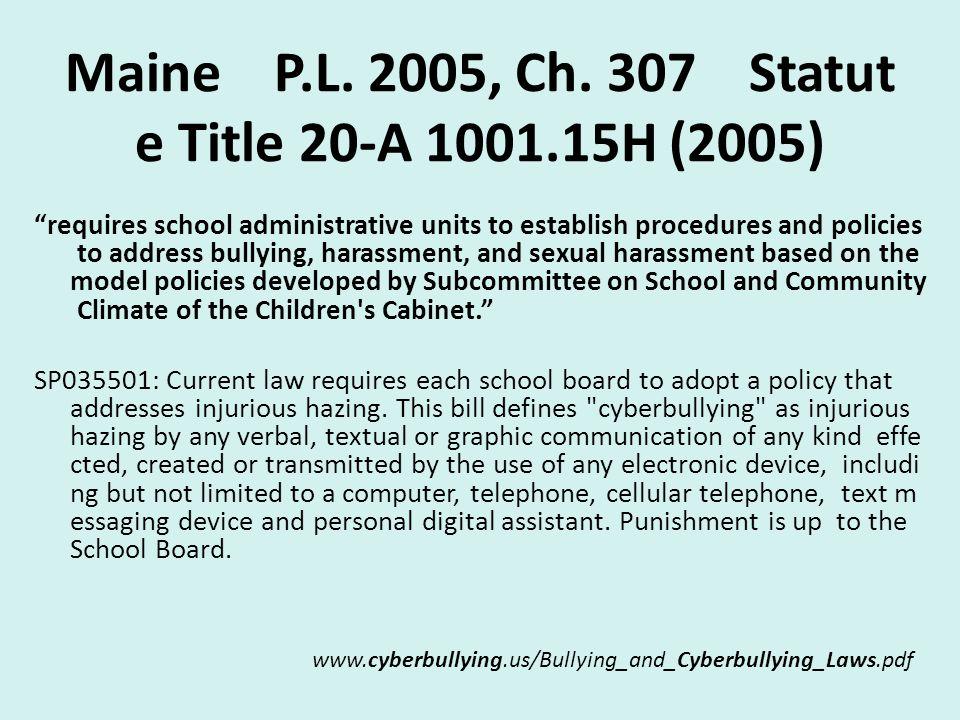 Maine P.L. 2005, Ch. 307 Statute Title 20‐A 1001.15H (2005)