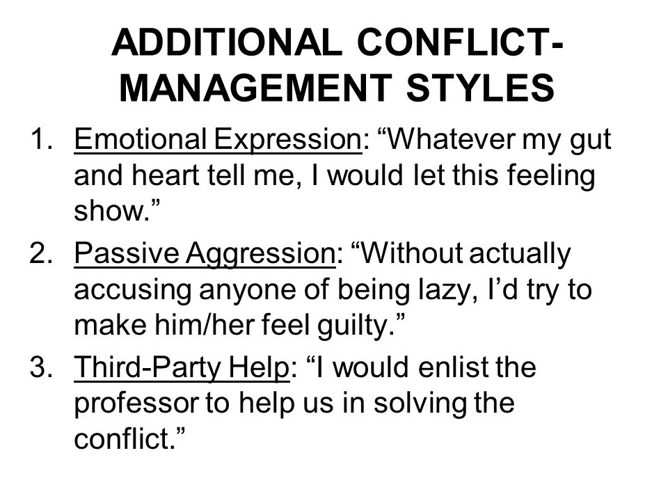 ADDITIONAL CONFLICT-MANAGEMENT STYLES