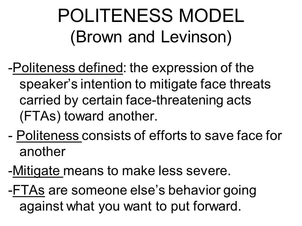 POLITENESS MODEL (Brown and Levinson)
