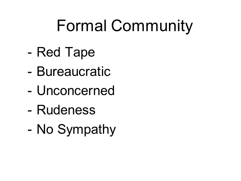 Formal Community Red Tape Bureaucratic Unconcerned Rudeness