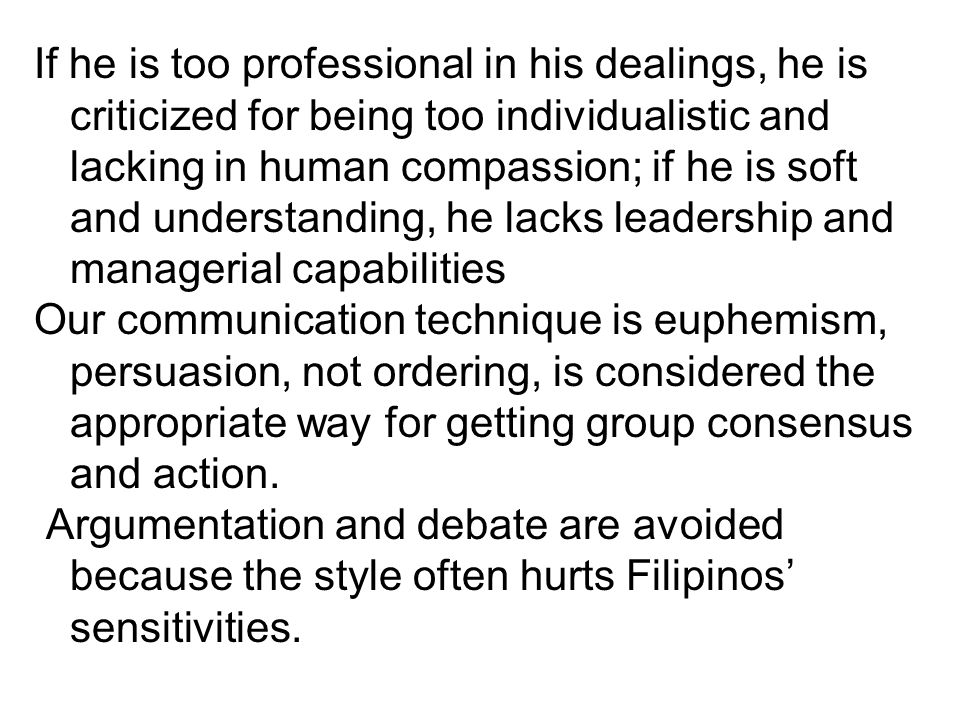 If he is too professional in his dealings, he is criticized for being too individualistic and lacking in human compassion; if he is soft and understanding, he lacks leadership and managerial capabilities