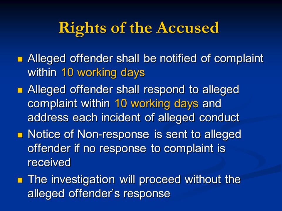 Rights of the Accused Alleged offender shall be notified of complaint within 10 working days.