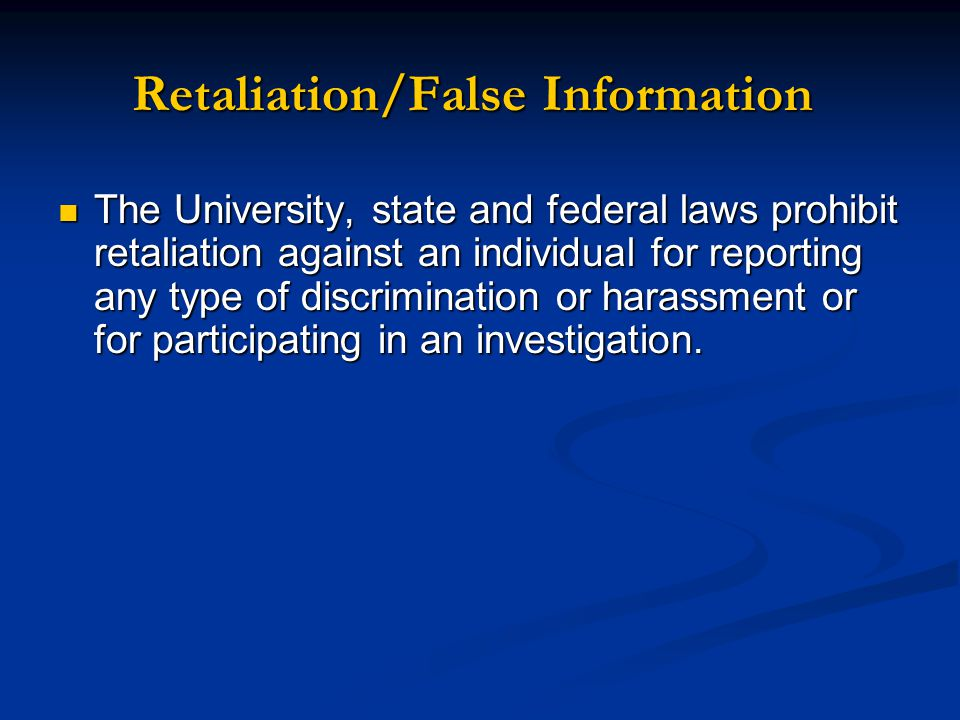 Retaliation/False Information