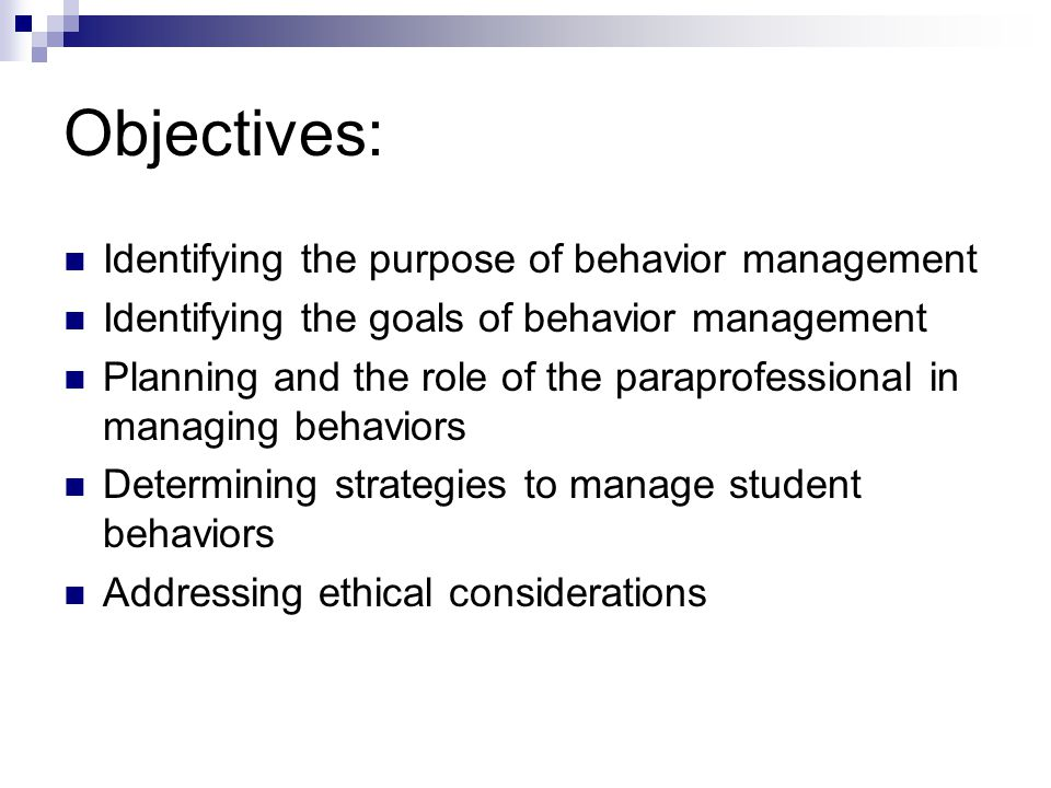Objectives: Identifying the purpose of behavior management