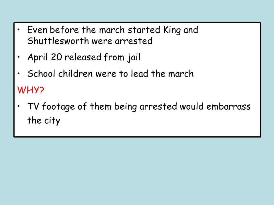 Even before the march started King and Shuttlesworth were arrested
