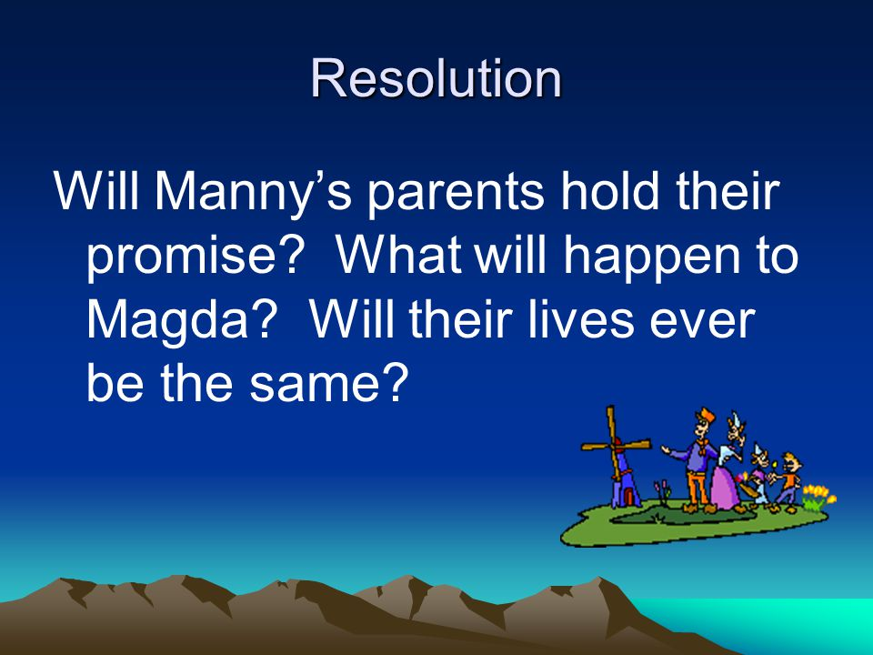 Resolution Will Manny's parents hold their promise.