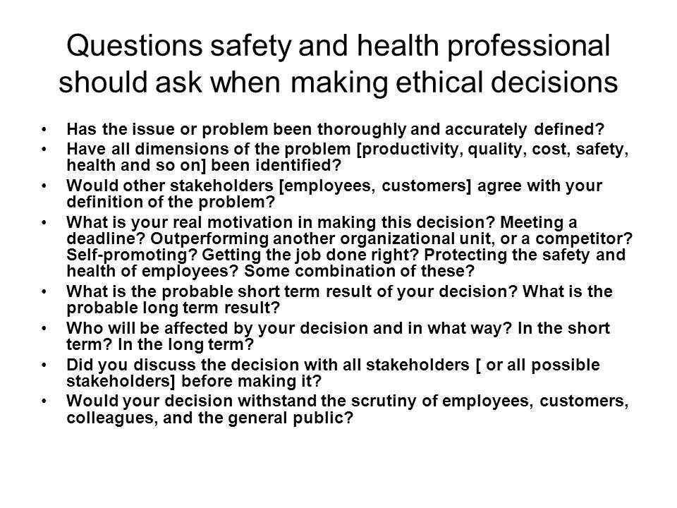 Questions safety and health professional should ask when making ethical decisions