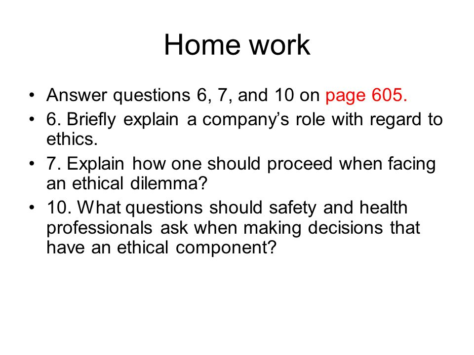 Home work Answer questions 6, 7, and 10 on page 605.