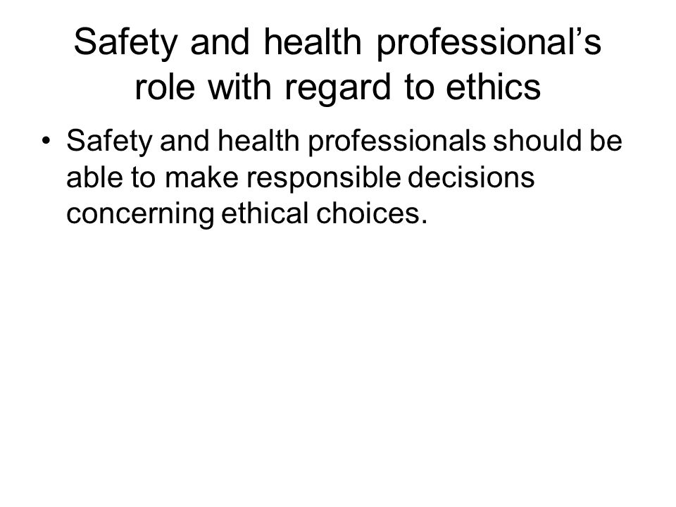 Safety and health professional's role with regard to ethics