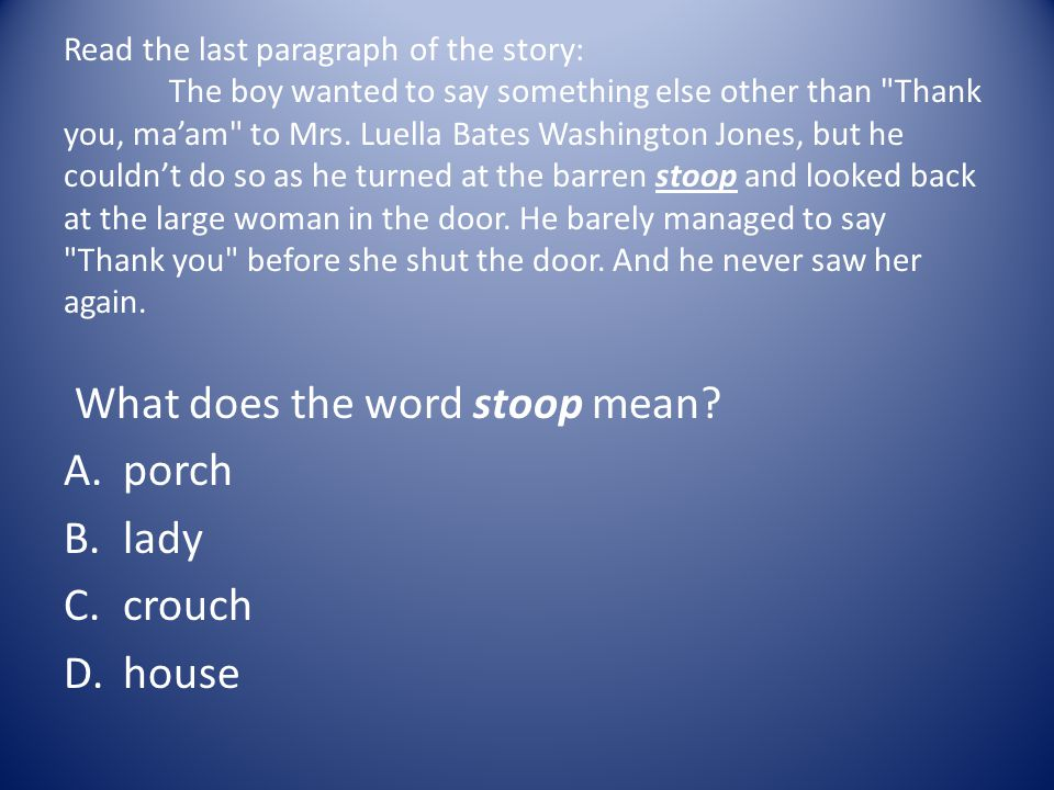 What does the word stoop mean porch lady crouch house