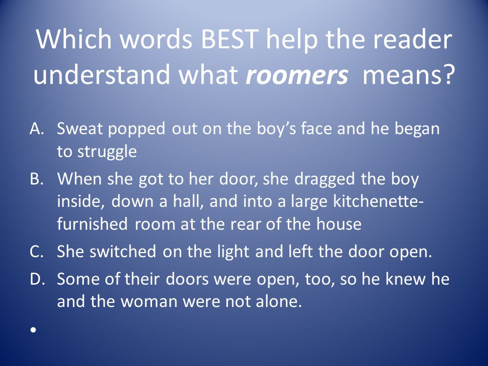 Which words BEST help the reader understand what roomers means