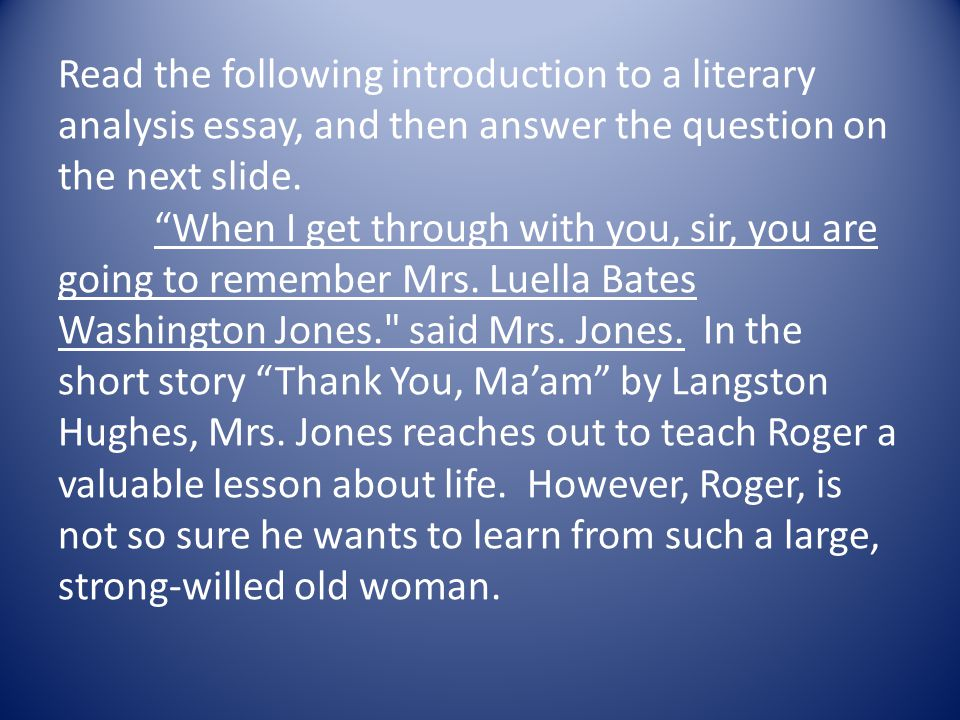 Read the following introduction to a literary analysis essay, and then answer the question on the next slide.