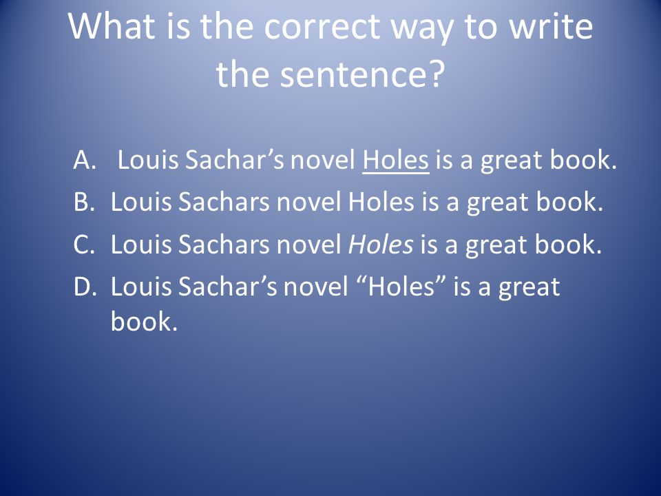 What is the correct way to write the sentence
