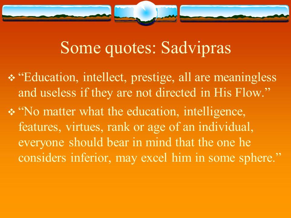 Some quotes: Sadvipras