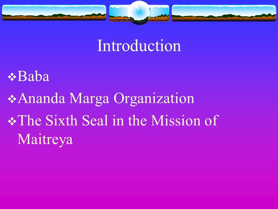 Introduction Baba Ananda Marga Organization