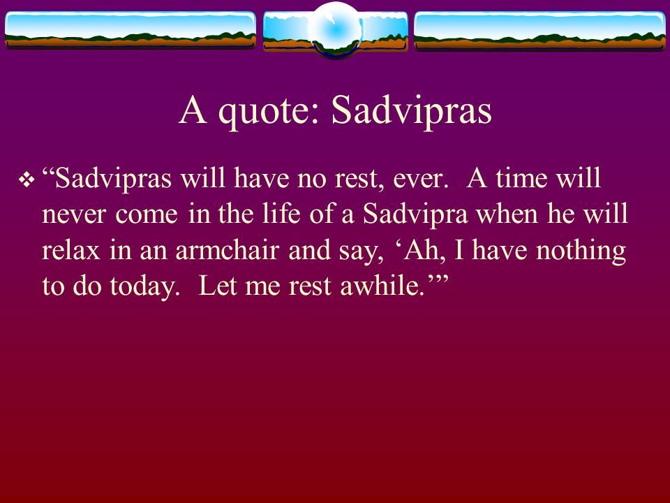 A quote: Sadvipras