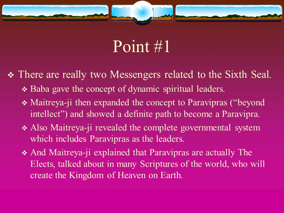 Point #1 There are really two Messengers related to the Sixth Seal.