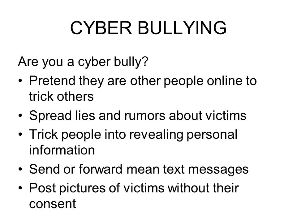 CYBER BULLYING Are you a cyber bully