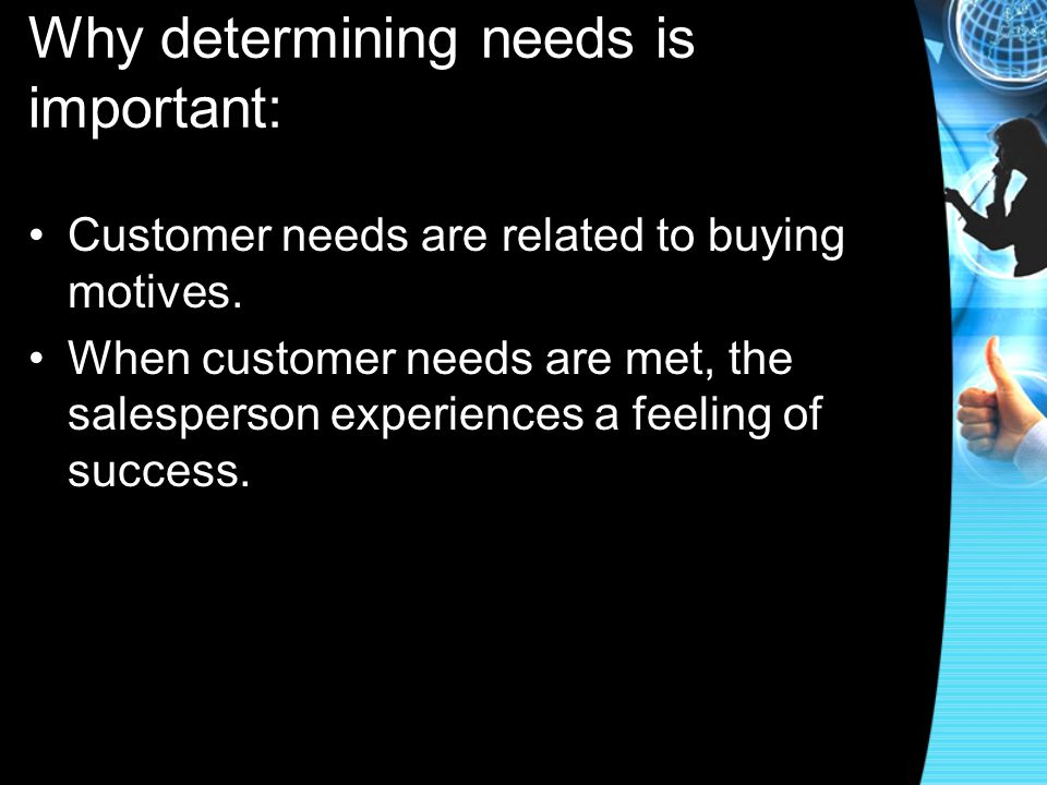Why determining needs is important: