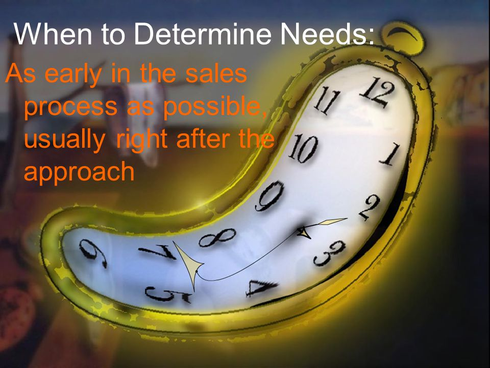 When to Determine Needs: