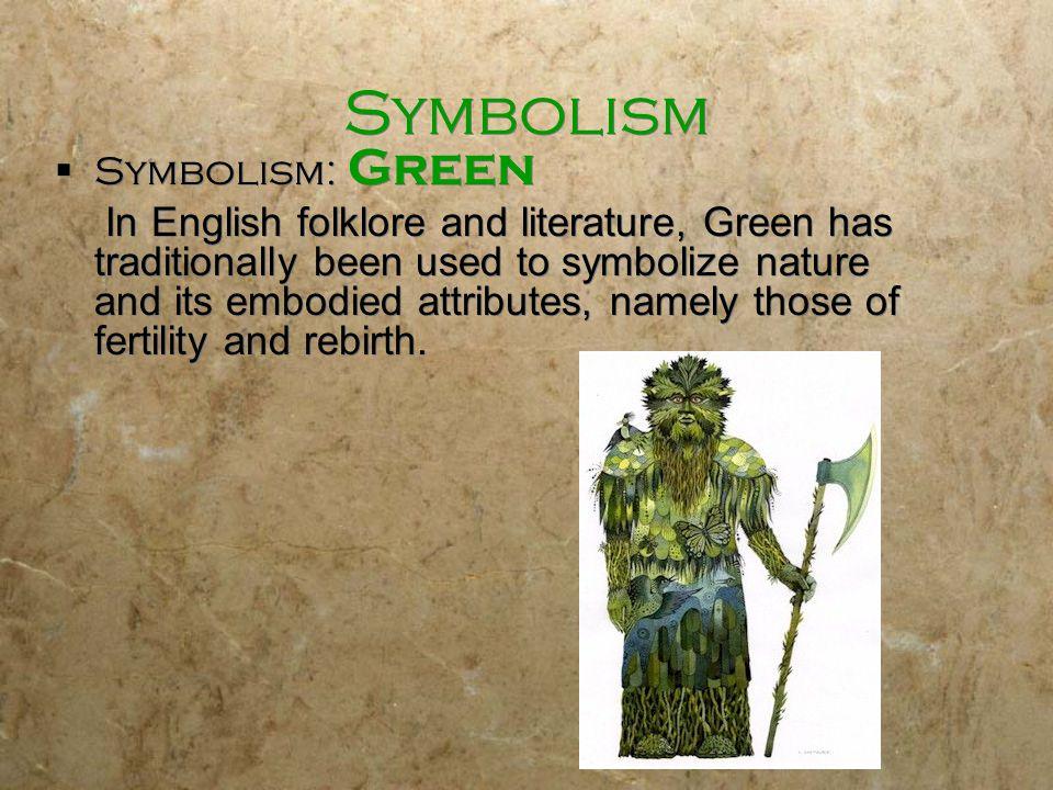 Symbolism Symbolism: Green