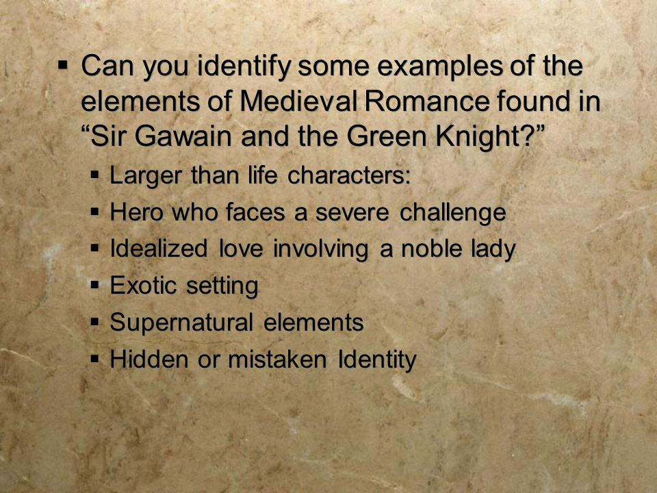 Can you identify some examples of the elements of Medieval Romance found in Sir Gawain and the Green Knight