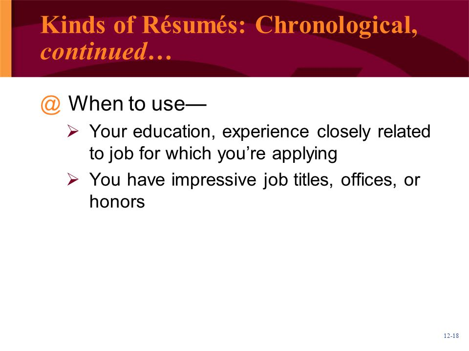 Kinds of Résumés: Chronological, continued…