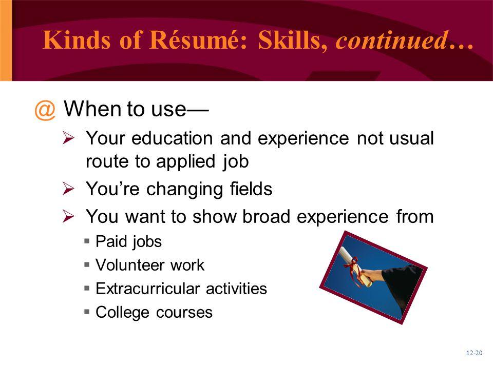 Kinds of Résumé: Skills, continued…
