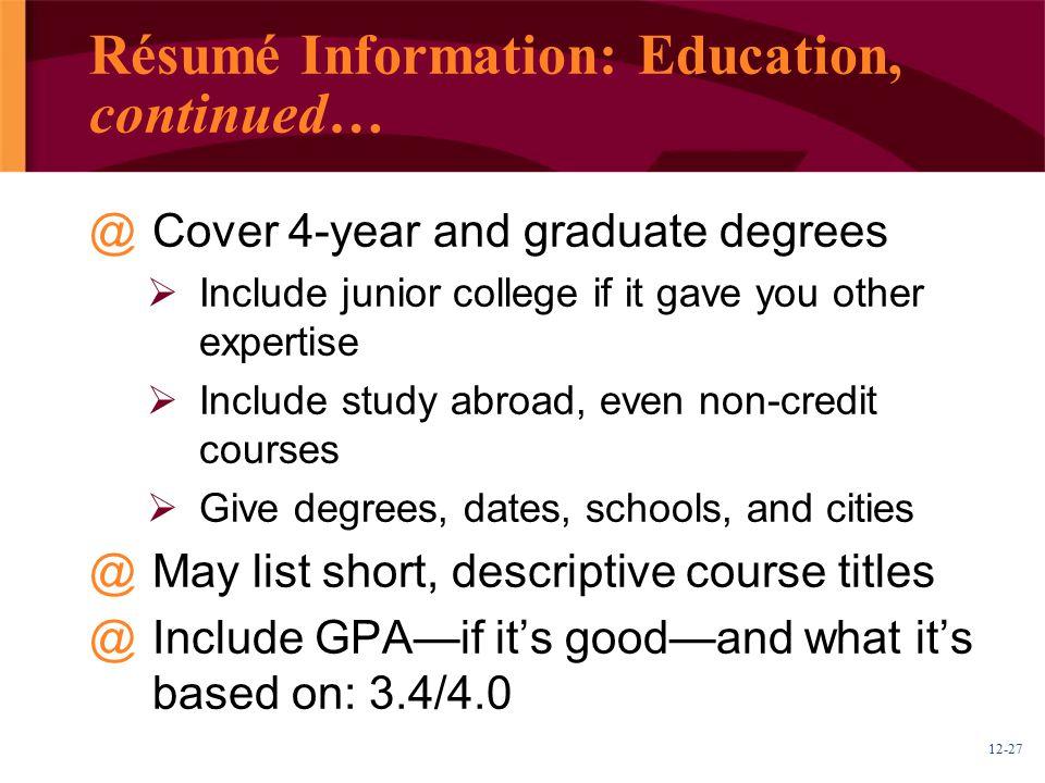 Résumé Information: Education, continued…