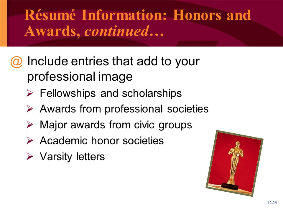 Résumé Information: Honors and Awards, continued…