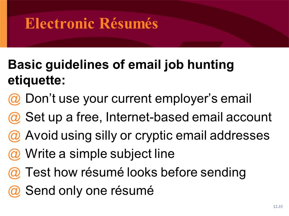 Electronic Résumés Basic guidelines of email job hunting etiquette: