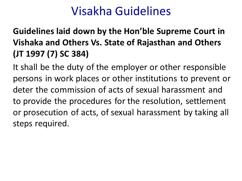 Visakha Guidelines Guidelines laid down by the Hon'ble Supreme Court in Vishaka and Others Vs. State of Rajasthan and Others (JT 1997 (7) SC 384)