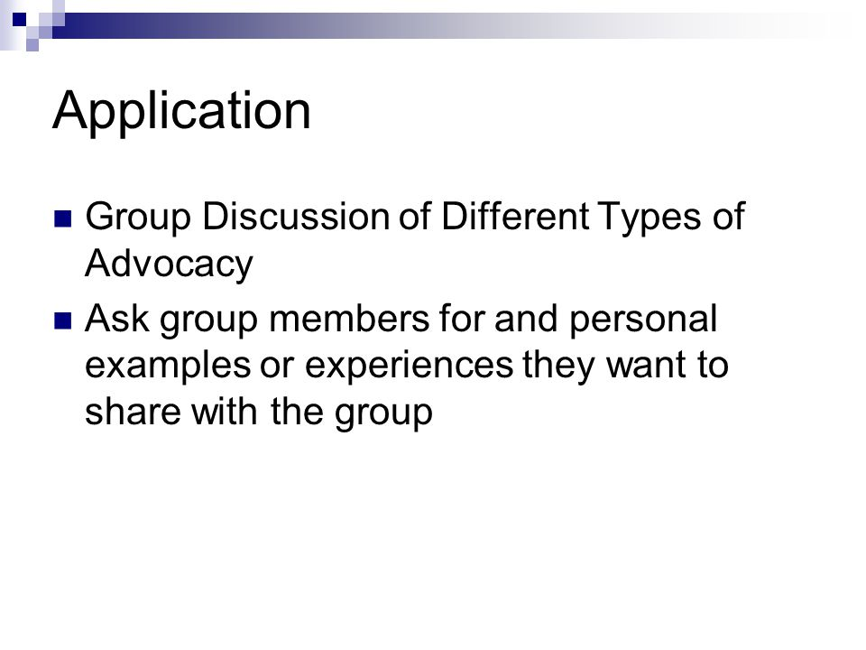 Application Group Discussion of Different Types of Advocacy
