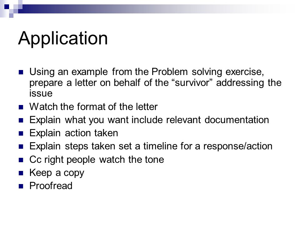 Application Using an example from the Problem solving exercise, prepare a letter on behalf of the survivor addressing the issue.