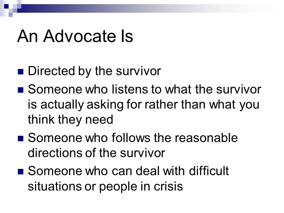 An Advocate Is Directed by the survivor