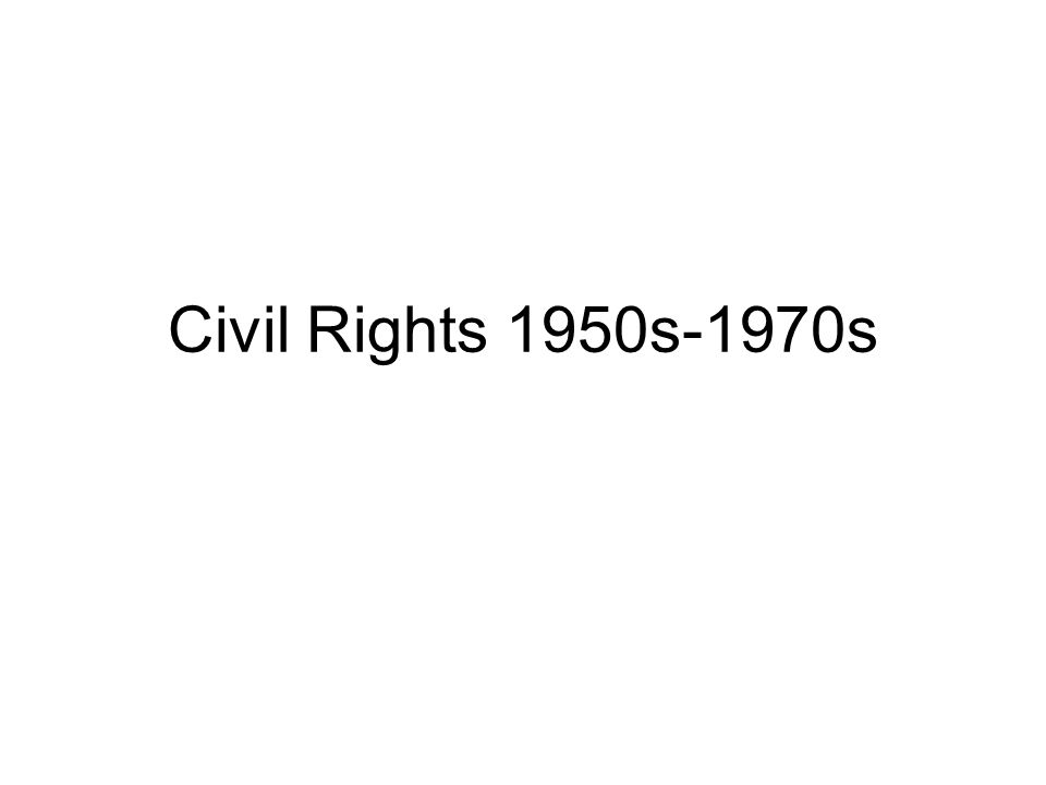 Civil Rights 1950s-1970s