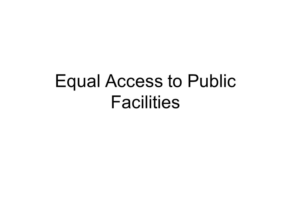 Equal Access to Public Facilities