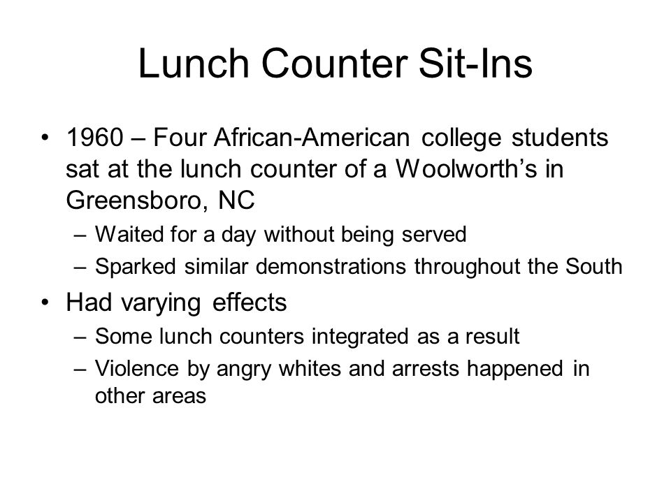 Lunch Counter Sit-Ins 1960 – Four African-American college students sat at the lunch counter of a Woolworth's in Greensboro, NC.